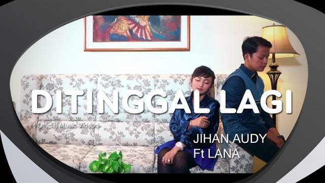 Jihan Audy ft Lana - Ditinggal Lagi