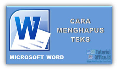 Cara Menghapus Teks pada Microsoft Word