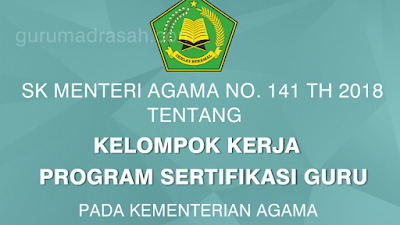 KMA No 141 Tahun 2018 Tentang Kelompok Kerja Program Sergur Kementerian Agama