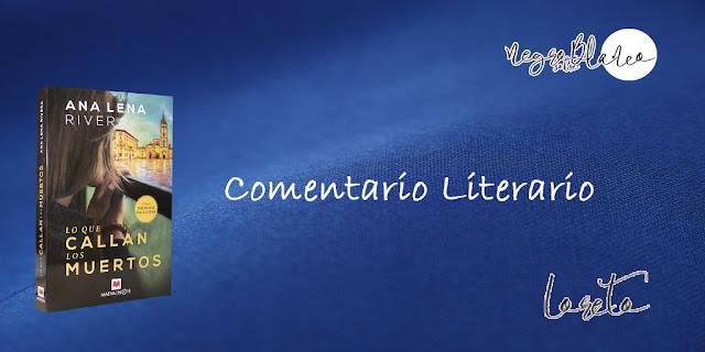 Comentario: Lo que callan los muertos, Ana Lena Rivera. Blog: Negro sobre Blanco. María Loreto Navarro