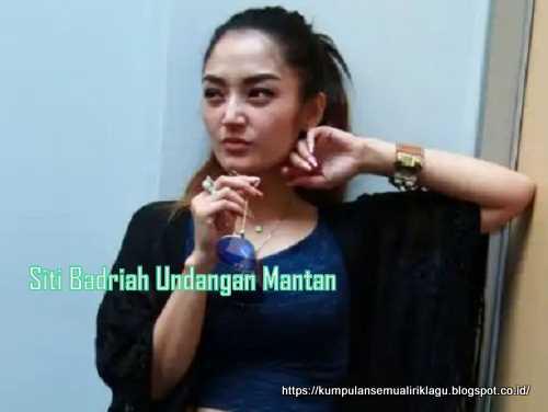 Siti Badriah Undangan Mantan