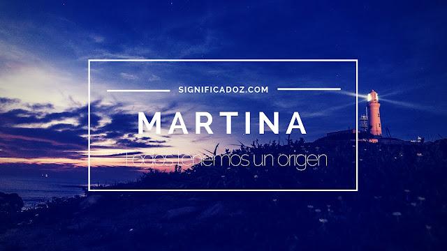 Significado y origen del Nombre Martina ¿Que Significa?