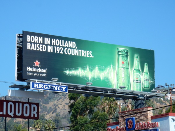 Heineken Beer Born Holland raised in 192 countries billboard