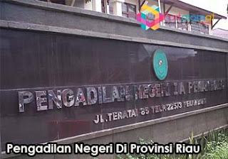 Alamat Kantor Penagdilan Negeri di Provinsi Riau