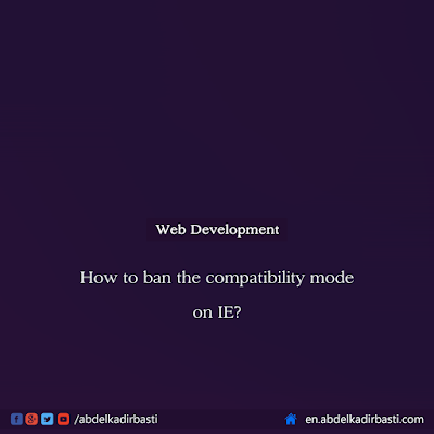 How to ban the compatibility mode on IE