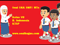 Soal UKK/ UAS B. Ind Kelas 7 SMP/ MTs Semester 2
