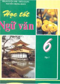 Học Tốt Ngữ Văn 6 Tập 2