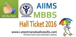 AIIMS MBBS Admit Card 2016, AIIMS MBBS Exam 2016 Admit Card Download at mbbs.aiimsexams.org, AIIMS MBBS Entrance Exam Hall Ticket 2016