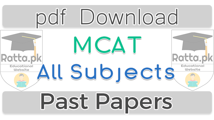 MCAT Past Papers 2016 pdf Download All Subjects