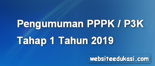 Pengumuman Hasil Seleksi Pengadaan PPPK Tahap 1 Tahun 2019