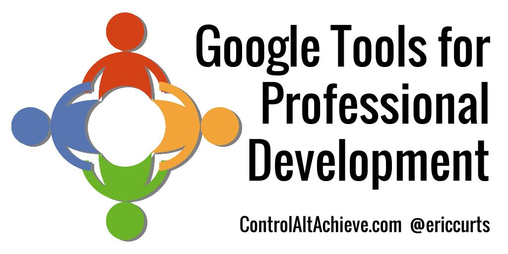 control alt achieve 5 google tools for staff professional development