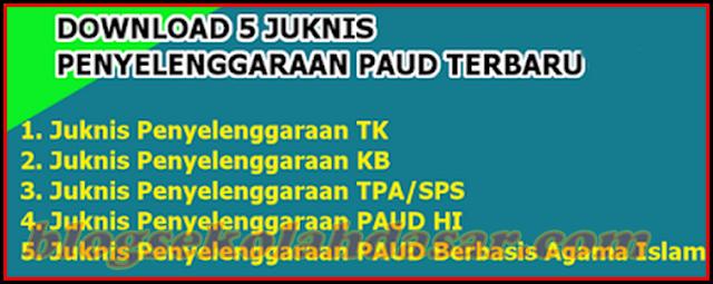 Download 5 Juknis Penyelenggaraan PAUD (TK KB TPA) Terbaru