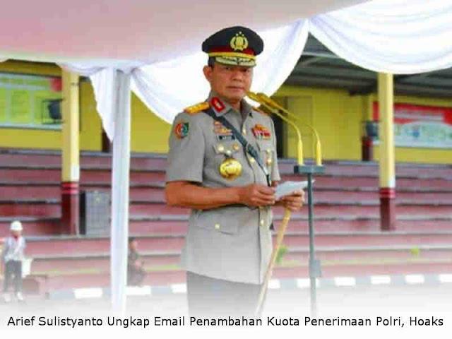 Arief Sulistyanto Ungkap Email Penambahan Kuota Penerimaan Polri dengan Membayar Uang, Hoaks