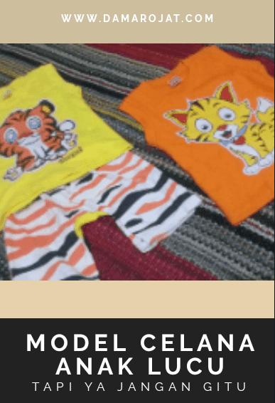 Model Celana Anak Lucu, Tapi Ya Jangan Gitu