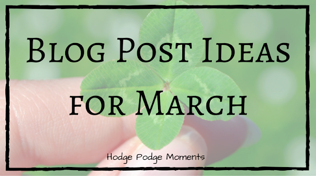 Blog Post Ideas for March