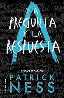La pregunta y la respuesta (Chaos Walking 2)- Patrick Ness