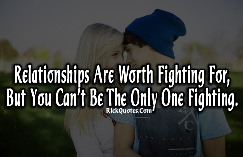 Relationship Quotes Relationship Are Worth Fighting