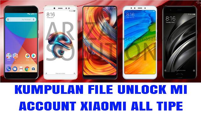 Kumpulan File Unlock/Remove Mi Account Xiaomi All Device Terupdate 2018