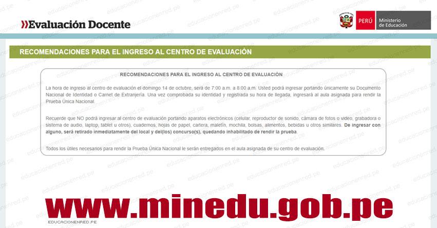 NOMBRAMIENTO DOCENTE 2018: Recomendaciones para el ingreso al Centro de Evaluación (Prueba Única Nacional Domingo 14 Octubre 2018) www.minedu.gob.pe