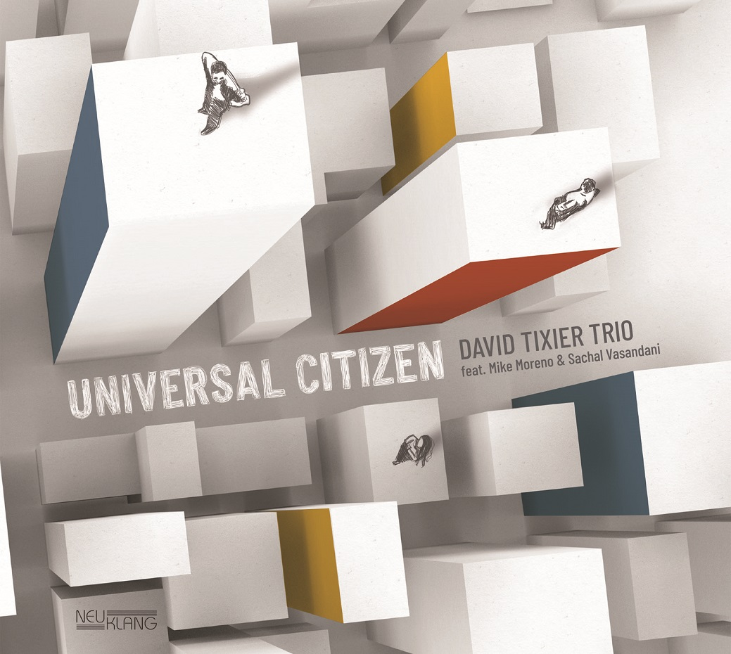 Republic of Jazz: David Tixier Trio - Universal Citizen (BAUER ... on