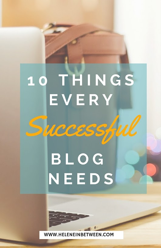 10 Things Every Successful Blog Needs