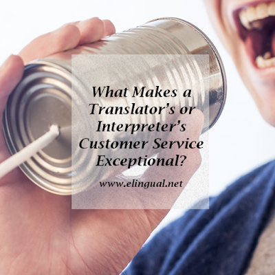 What Makes a Translator's or Interpreter's Customer Service Exceptional?
