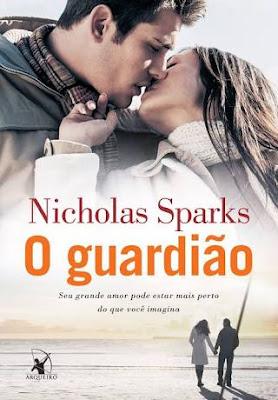 """Resenha de """"O guardião"""" , Nicholas Sparks ,romance"""