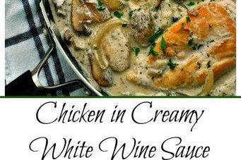 CHICKEN IN CREAMY WHITE WINE SAUCE