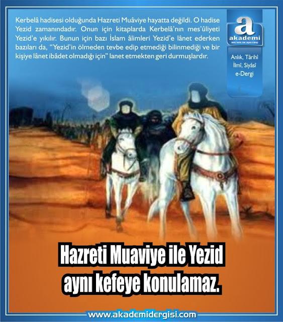 Hazreti Muaviye ile Yezid aynı kefeye konulamaz.