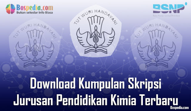 Download Kumpulan Skripsi Untuk Jurusan Pendidikan Kimia Terbaru