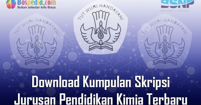 Lengkap Download Kumpulan Skripsi Untuk Jurusan Pendidikan Kimia Terbaru Bospedia