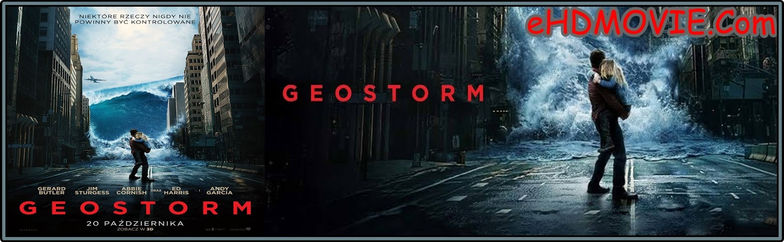 Geostorm 2017 Full Movie English 720p - 480p ORG BRRip 400MB - 900MB ESubs Free Download