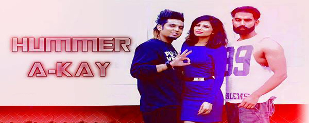 Hummer Lyrics By A-Kay Punjabi Song 2016