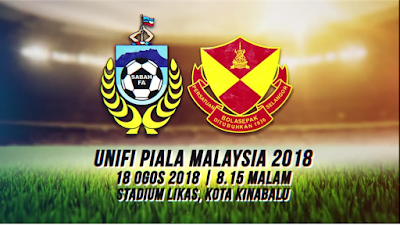 Live Streaming Sabah vs Selangor Piala Malaysia 18.8.18