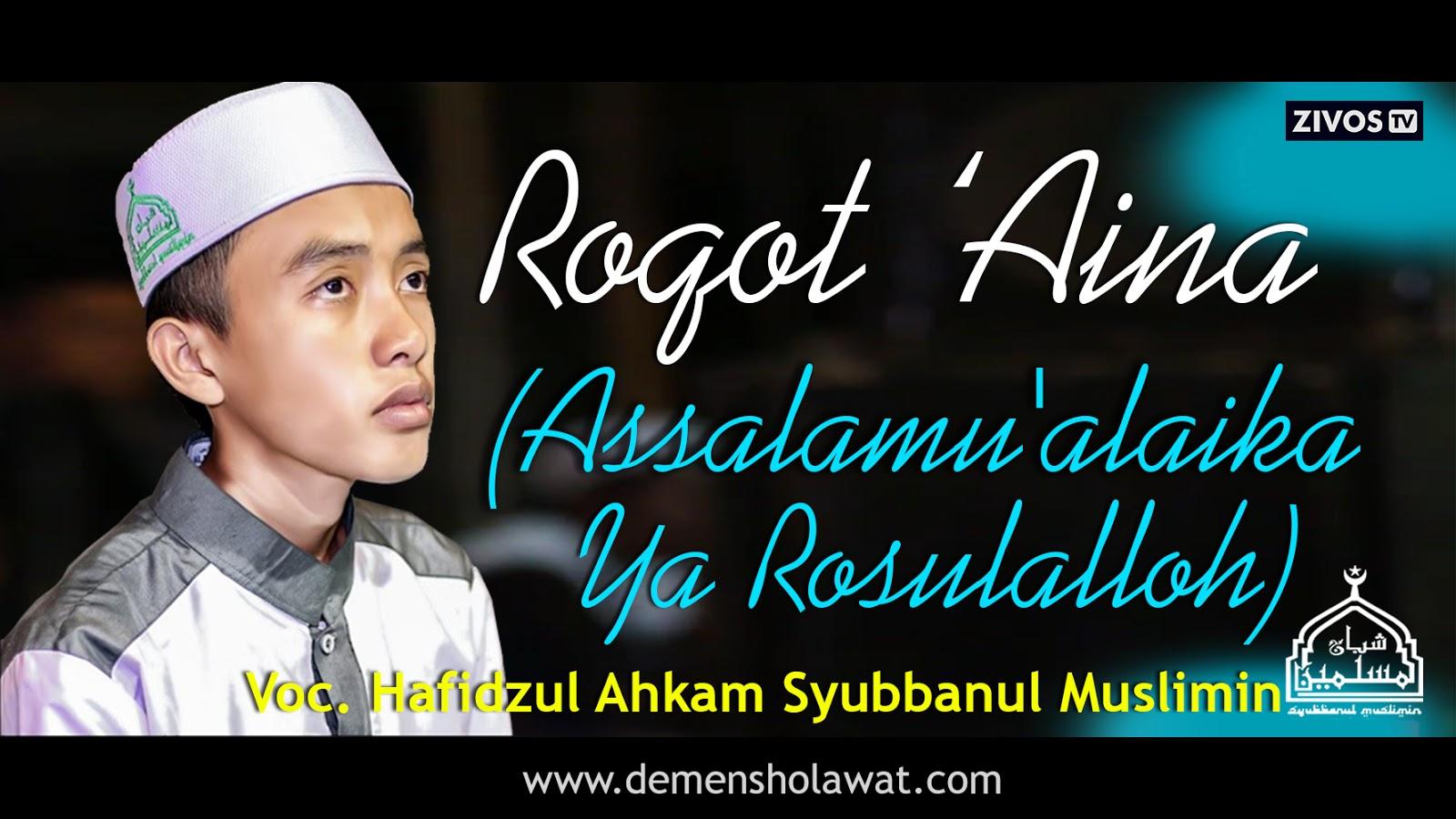 Lirik Roqot Aina (Assalamu'alaika Ya Rosulalloh ...