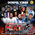 Gospel Vibes Releases Debut Mixtape || Available For Free Download