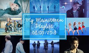 Featured Post: My Mainstream Playlist 08/07/2018