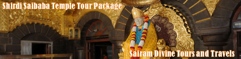 Sairam Divine Tours and Travels: Shirdi Sai Baba Temple Tour and Darshan Packages From Chennai