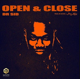 Download: Dr. SID – Open & Close [New Song] Mp3