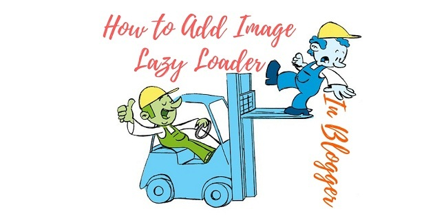 How to Add Lazy Loader for Images in Blogger