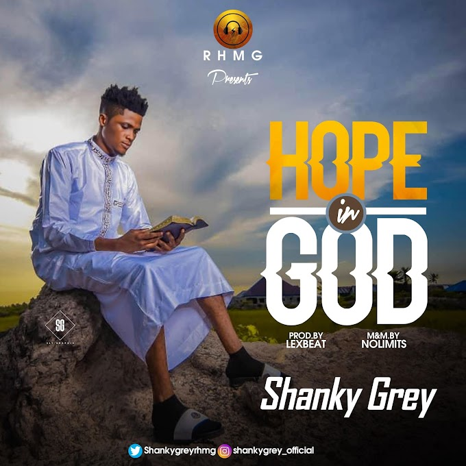 Shanky Grey - Hope In God