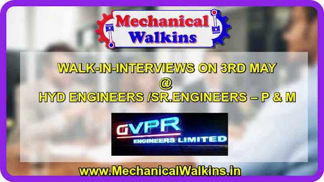 WALK-IN-INTERVIEWS ON 3RD MAY-GVPR Engineers Limited