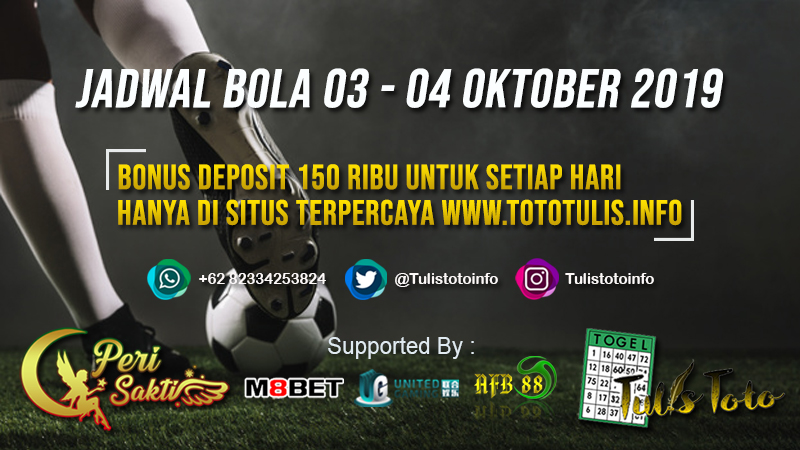 JADWAL BOLA TANGGAL 03 – 04 OKTOBER 2019