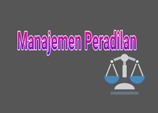 Pengertian Manajemen Peradilan