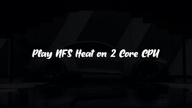How to play Need for Speed Heat on Core 2 Duo CPU / Run NFS Heat on Dual Core Processor | AdeelDrew