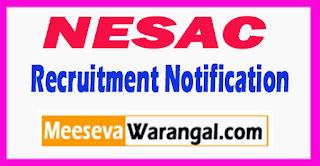 NESAC North Eastern Space Applications Centre Recruitment Notification 2017 Last Date 21-08-2017