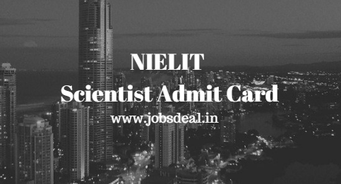 NIELIT Scientist Admit Card 2017