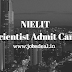 NIELIT Scientist Admit Card 2017 Scientific /Technical Assistant Hall Ticket