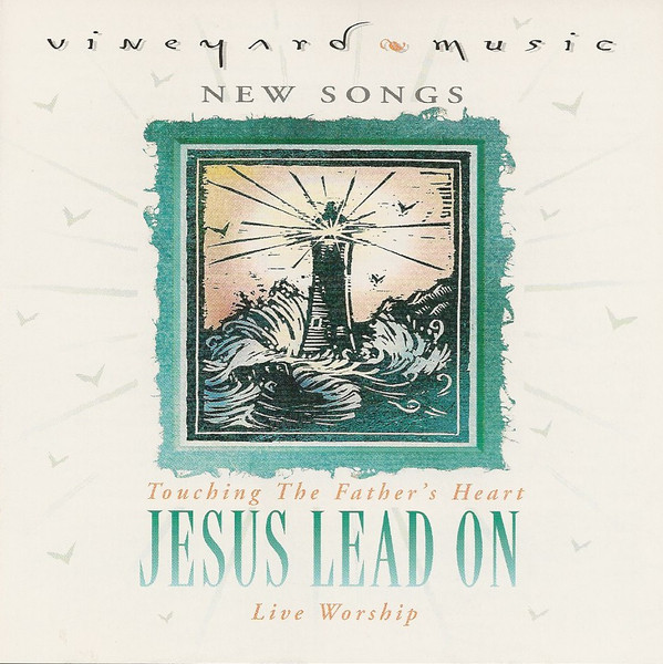 Vineyard Music-Jesus Lead On-
