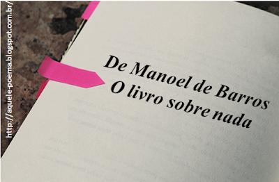 """Resultado de imagem para """"O Livro sobre Nada"""" - Manoel de Barros"""